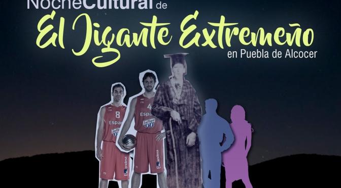 """I Noche Cultural de """"El Gigante Extremeño"""" en Puebla de Alcocer"""